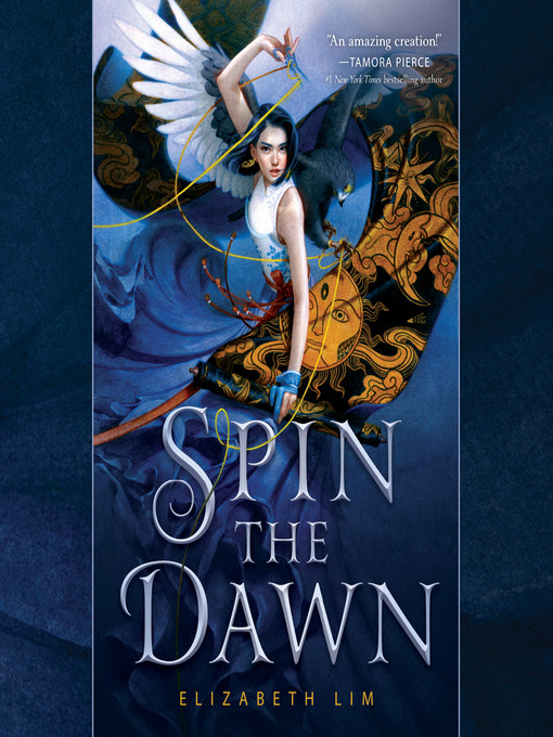 Title details for Spin the Dawn by Elizabeth Lim - Wait list
